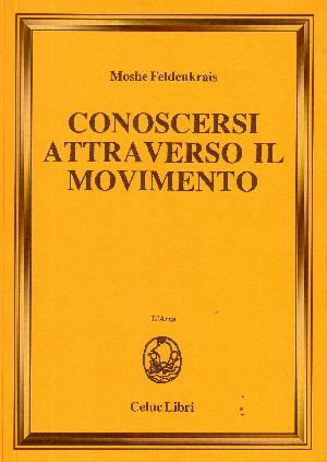 Conoscersi Attraverso il Movimento libro